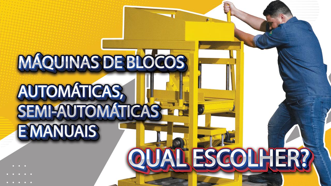 Máquina de blocos manual, semi-automática ou hidráulica, qual escolher?